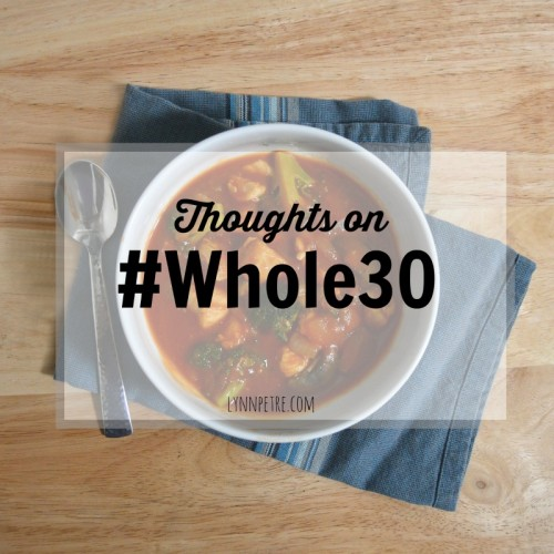 Thoughts on Whole30 // lynnepetre.com